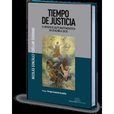 Tiempo de justicia. El intento de golpe independentista en Cataluña a juicio